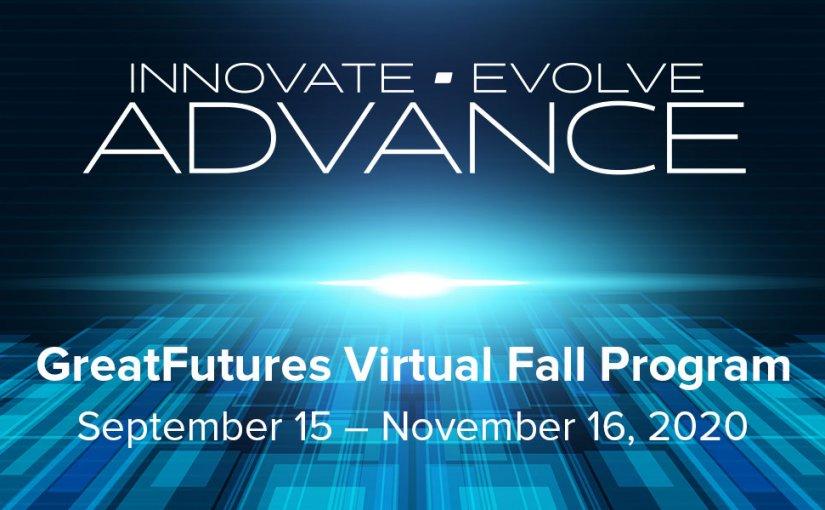 GreatFutures Virtual Education Fall Program Coming Soon