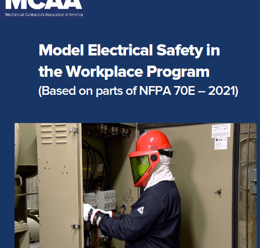 Need to Update Your Electrical Safety Program to Comply with NFPA 70E – 2021? MCAA Has What You Need