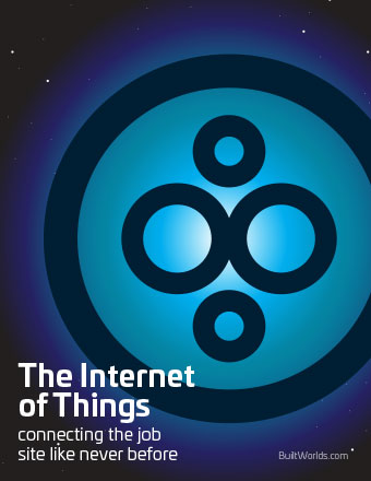The Internet of Things: Connecting the Job Site Like Never Before