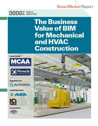 The Business Value of BIM for Mechanical and HVAC Construction SmartMarket Report