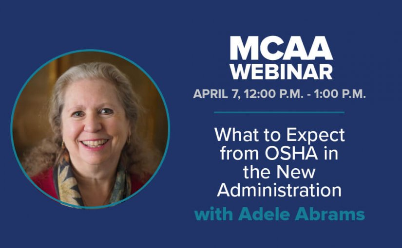 Want to Know What to Expect from OSHA in the New Administration? Don't Miss Our April 7 Webinar with Adele Abrams!