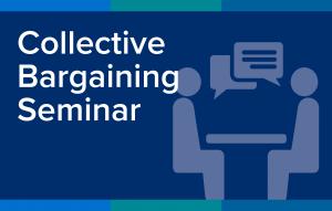 Collective Bargaining Seminar