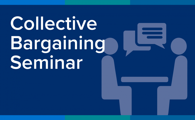 New Important Program Elements added to the Collective Bargaining Seminar