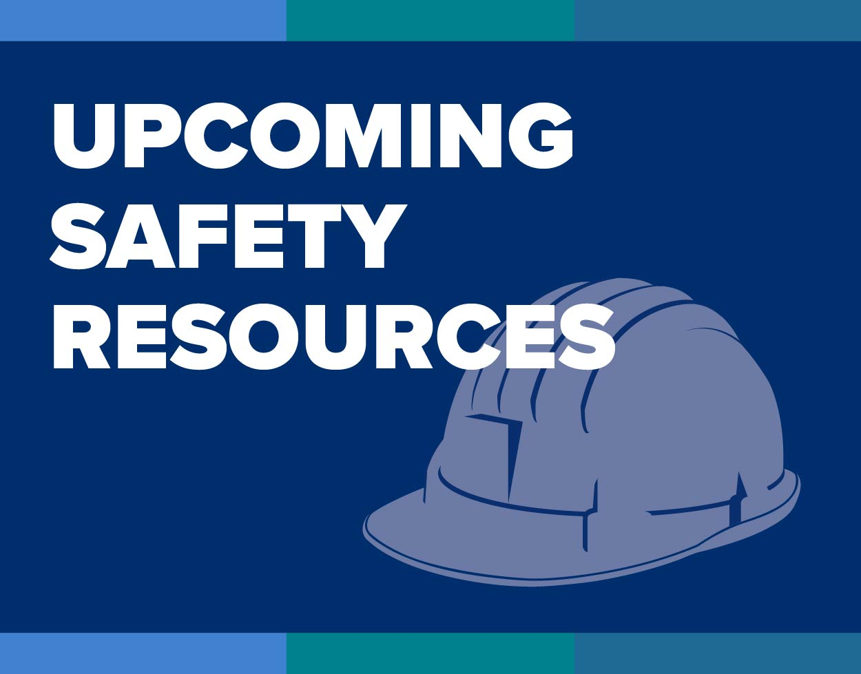 Upcoming Safety Resources