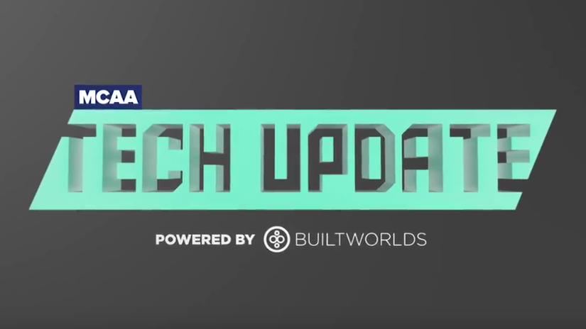 Don't Miss our First MCAA Tech Update Video, powered by BuiltWorlds!