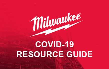 Updated MILWAUKEE TOOL COVID-19 Resource Guide