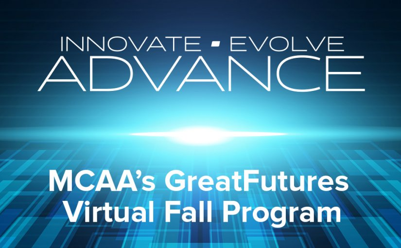 Take Advantage of Valuable Resources During the Second Half of MCAA's GreatFutures Virtual Fall Program