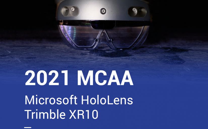 2021 MCAA Microsoft Hololens Trimble XR 10 Comparison Report