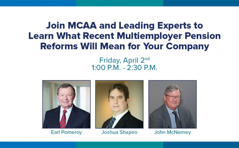 MCAA and Leading Experts Discuss What Recent Multiemployer Pension Reforms Will Mean for Your Company
