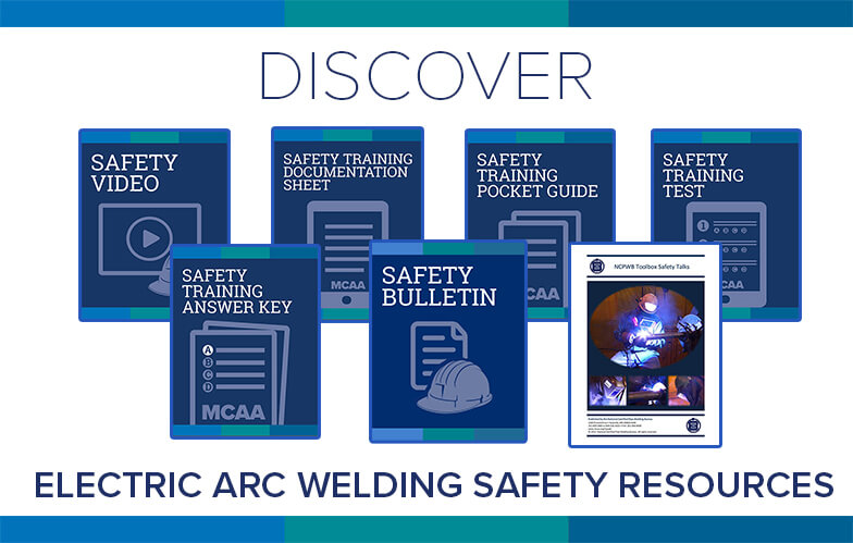 Resource Highlight: MCAA's Electric Arc Welding Safety Training Video & Accompanying Materials